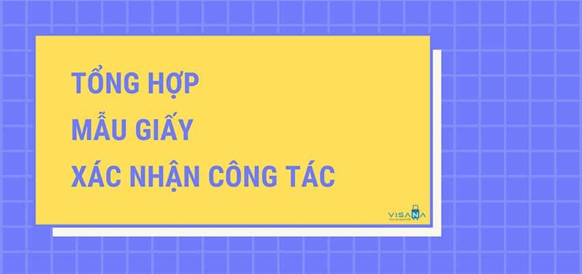 Tong hop mau giay xac nhan cong tac