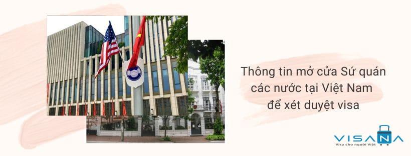 Thông tin mở cửa sứ quán các nước tại Việt Nam để xét duyệt visa
