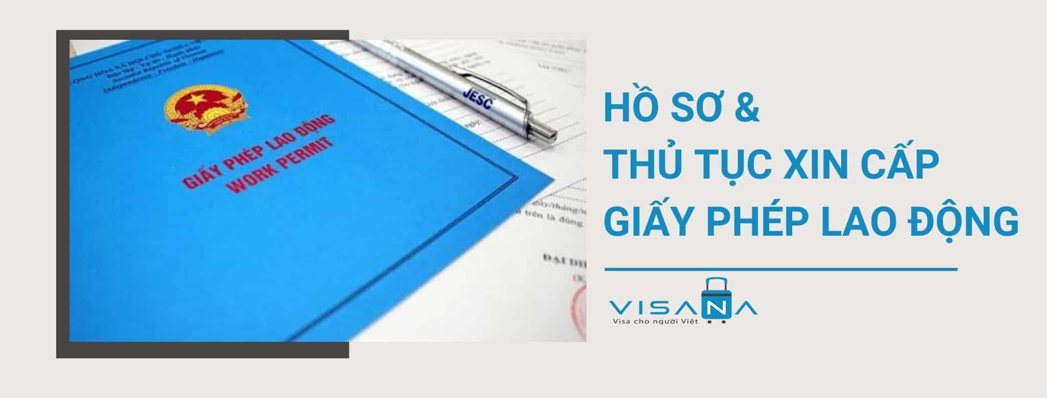Hồ sơ & Thủ tục xin cấp giấy phép lao động Việt Nam