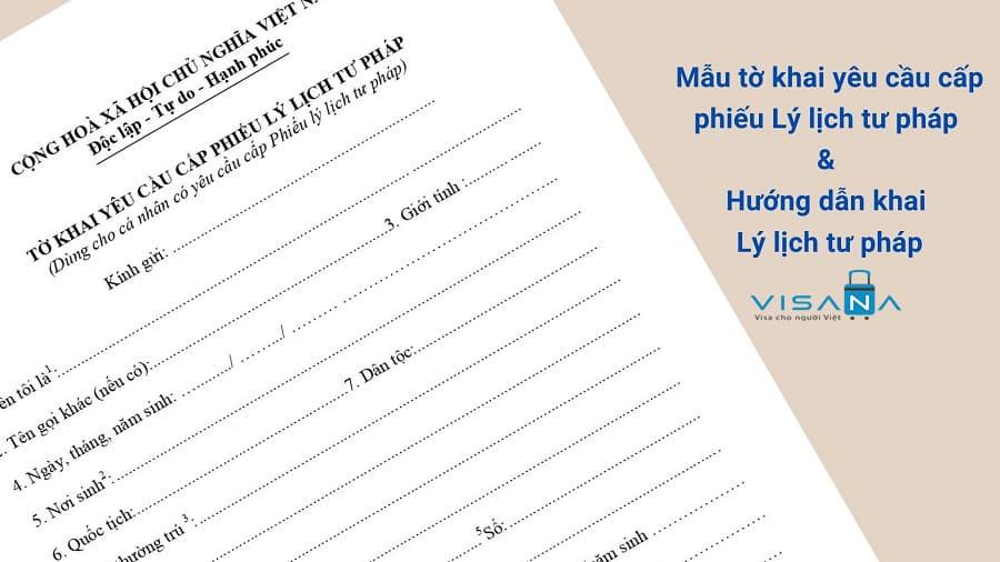 Mẫu tờ khai yêu cầu cấp phiếu lý lịch tư pháp và Cách điền - VISANA