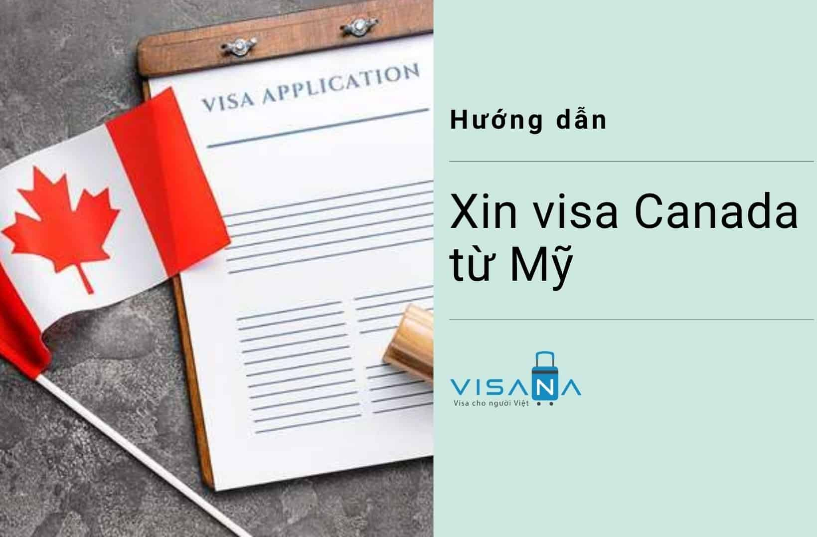 Hướng dẫn xin visa Canada từ Mỹ