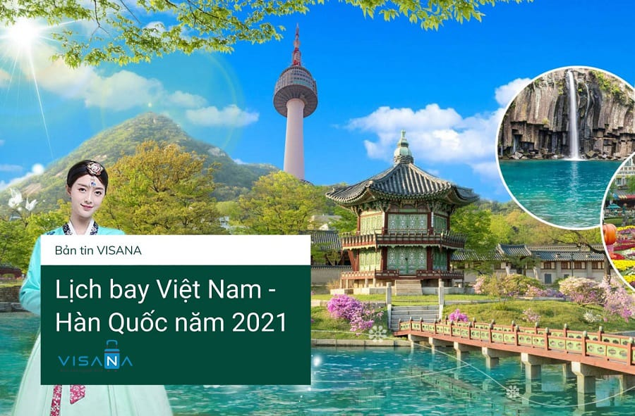 Lịch bay Việt nam - Hàn Quốc năm 2021