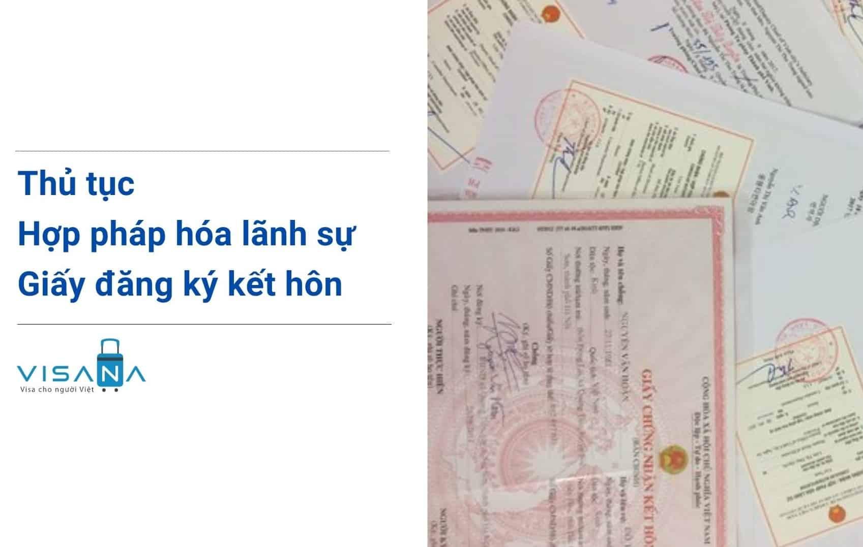 Thủ tục hợp pháp hóa lãnh sự giấy đăng ký kết hôn - VISANA