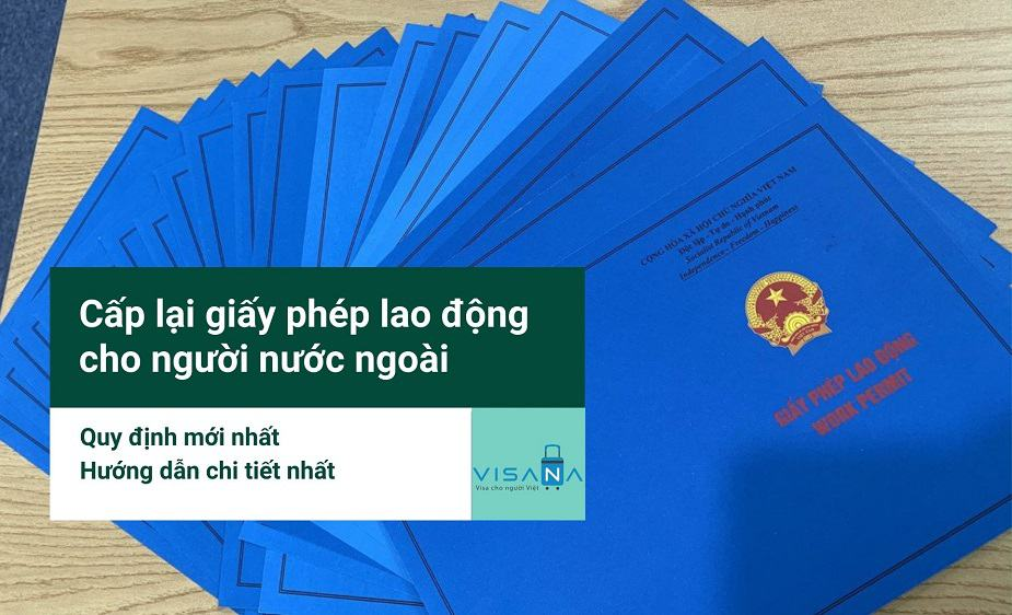Hương dẫn cấp lại giấy phép lao động cho người nước ngoài - VISANA